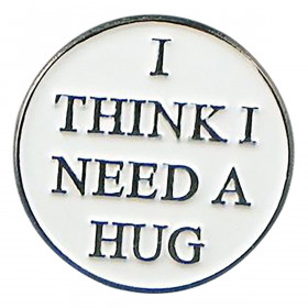 I Think I Need A Hug Metal Enamel Lapel Pin Badge